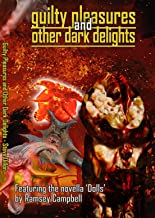 Guilty Pleasures and Other Dark Delights (Things in the Well - Anthologies)