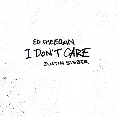 Ed Sheeran and Justin Bieber - I Don't Care