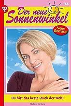 Der neue Sonnenwinkel 74 – Familienroman: Du bist das beste Stück der Welt! (German Edition)