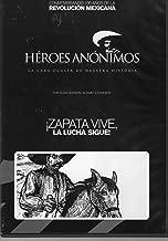 Zapata Vive, La Lucha Sigue Heroes Anonimos
