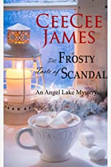 The Frosty Taste of Scandal: An Angel Lake Mystery (Walking Calamity Cozy Mystery Book 6) Kindle Edition
