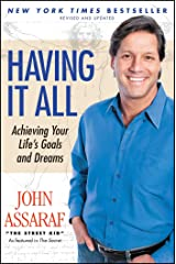 Having It All: Achieving Your Life's Goals and Dreams Kindle Edition