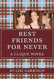 The Clique #2: Best Friends for Never: A Clique Novel