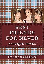 BEST FRIENDS FOR NEVER: A Clique Novel (The Clique Book 2)