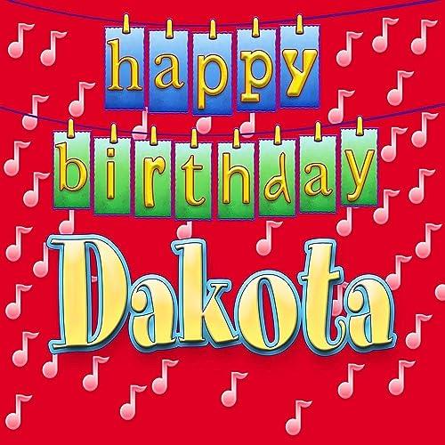 Happy Birthday Dakota (Personalized) By Ingrid DuMosch On