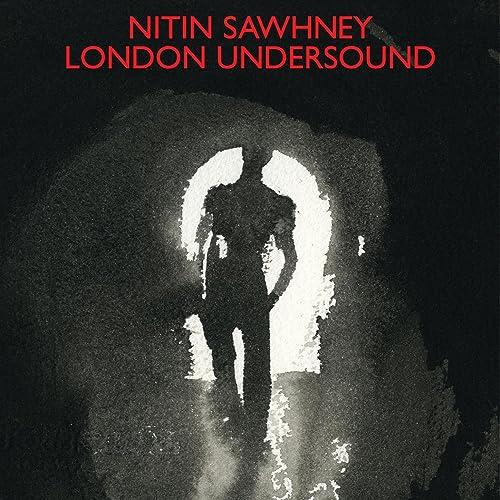 london undersound nitin sawhney