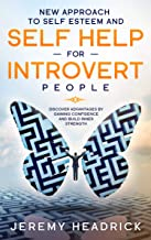 New Approach To Self Esteem and Self Help For Introvert People: Discover Advantages By Gaining Confidence and Build Inner Strength