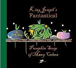 King Joseph's Fantastical Pumpkin Soup of Many Colors
