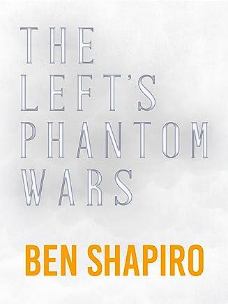 The Left's Phantom Wars