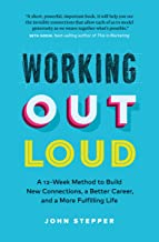 Working Out Loud: A 12-Week Method to Build New Connections, a Better Career, and a More Fulfilling Life