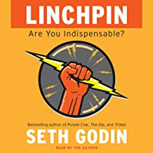 Linchpin: Are You Indispensable? (Abridged)