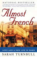 Almost French: Love and a New Life in Paris (English Edition)