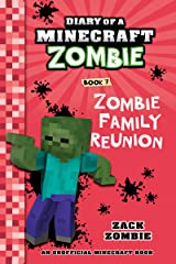 Diary of a Minecraft Zombie Book 7: Zombie Family Reunion (An Unofficial Minecraft Book) Kindle Edition
