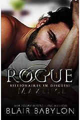 Rogue: A Romantic Suspense Novel (Billionaires in Disguise: Maxence Book 1) Kindle Edition