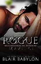 Rogue: A Romantic Suspense Novel (Billionaires in Disguise: Maxence Book 1)