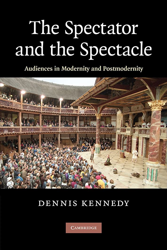 家庭トーク不要The Spectator and the Spectacle: Audiences in Modernity and Postmodernity