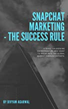 Snapchat Marketing - The Success Rule in Digital Industry