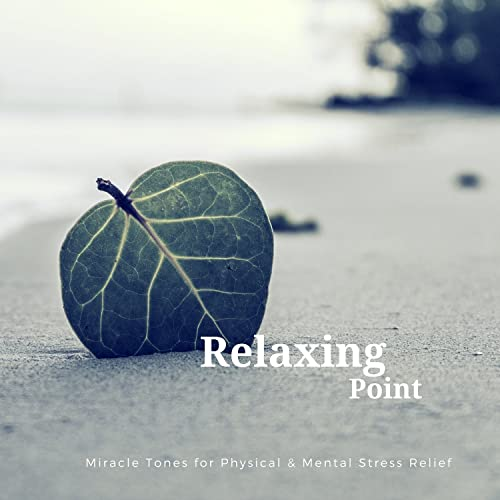 Relaxing Point (Miracle Tones For Physical and amp