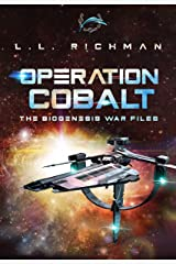 Operation Cobalt (A Military Sci Fi Thriller Novella): The Biogenesis War Files Kindle Edition