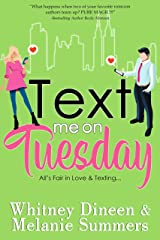 Text Me On Tuesday: All is Fair in Love and Texting ... (An Accidentally in Love Story Book 1) Kindle Edition