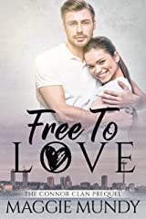 Free To Love (The Connor Clan Prequel) Kindle Edition