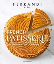French Pâtisserie: Master recipes and techniques from the Ferrandi School of Culinary Arts PDF