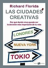 Las ciudades creativas: Por qué dónde vives puede ser la decisión más importante de tu vida (Empresa)
