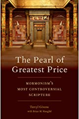 The Pearl of Greatest Price: Mormonism's Most Controversial Scripture Kindle Edition