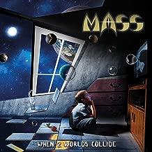 mass when 2 worlds collide
