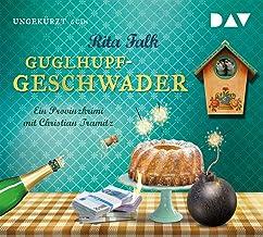 Guglhupfgeschwader: Der zehnte Fall für den Eberhofer. Ein Provinzkrimi. Ungekürzte Lesung mit Christian Tramitz (6 CDs)