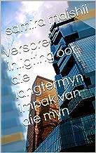 Versprei inligting oor die langtermyn impak van die myn (Afrikaans Edition)