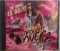 The Empire Lil' Wayne - The Drought Is Over 2 THE CARTER 3 SESSIONS Chopped & Screwed