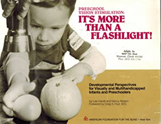 Preschool Vision Stimulation: It's More Than a Flashlight! : Developmental Perspectives for Visually and Multihandicapped Infants and Preschoolers