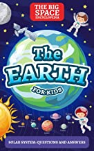 THE EARTH: Solar System: Questions and Answers (First Space Encyclopedia Book 2) (English Edition)