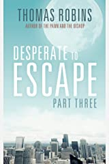 Desperate to Escape, Part III (Desperate to Escape Series Book 3) Kindle Edition
