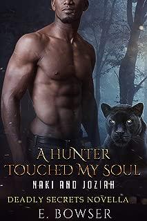 A Hunter Touched My Soul Naki and Joziah: Deadly Secrets Novella
