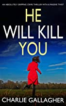 HE WILL KILL YOU an absolutely gripping crime thriller with a massive twist (Detective Maddie Ives Book Book 2) (English Edition)