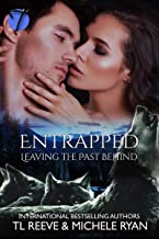 Entrapped (Leaving the Past Behind Book 2)