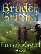 Hänsel und Gretel (Grimms Märchen) (German Edition)