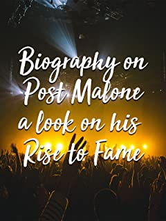 Biography on Post Malone a look on his Rise to Fame