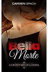 Bella Morte: La Secretaria de la Mafia (Novela de Romance, Erótica y Crimen nº 1) Versión Kindle