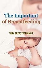 The Important of Breastfeeding: Why Breastfeeding?
