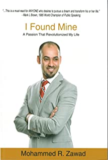 I Found Mine: A passion that revolutionized my life by Mohmmed Zawad