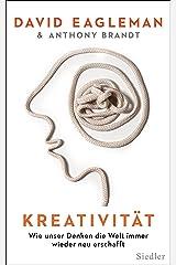 Kreativität: Wie unser Denken die Welt immer wieder neu erschafft (German Edition) Kindle Edition