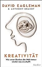Kreativität: Wie unser Denken die Welt immer wieder neu erschafft (German Edition)