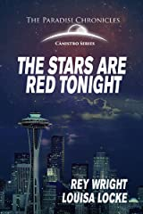 The Stars are Red Tonight: The Paradisi Chronicles Kindle Edition