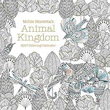 Millie Marotta's Animal Kingdom 2017 Coloring Calendar (A Millie Marotta Adult Coloring Book)