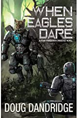 When Eagles Dare (Four Horsemen Tales Book 5) Kindle Edition