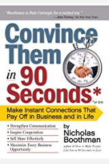 Convince Them in 90 Seconds or Less: Make Instant Connections That Pay Off in Business and in Life (English Edition) eBook Kindle