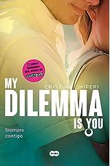 My Dilemma Is You. Siempre Contigo (Serie My Dilemma Is You 3) Versión Kindle